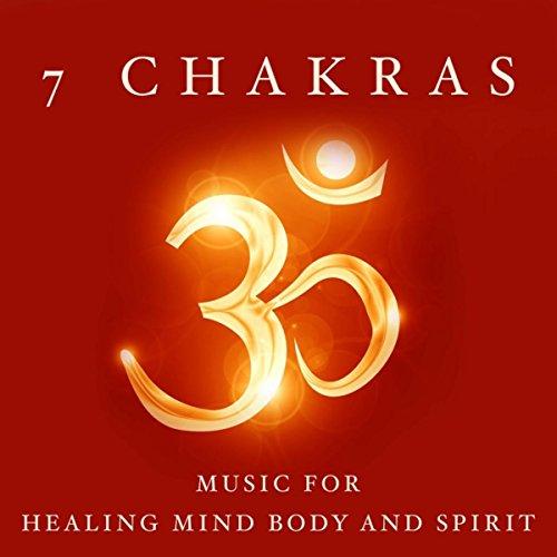 7 Chakras - Music for Healing Mind Body and Spirit