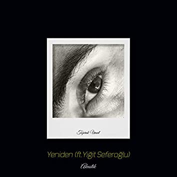 Yeniden - Akustik (feat. Yiğit Seferoğlu)
