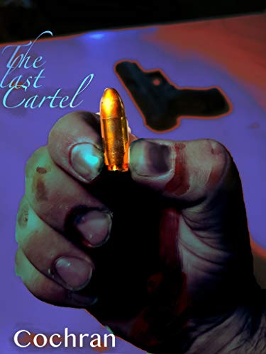 The last Cartel (English Edition)