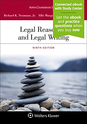 Compare Textbook Prices for Legal Reasoning and Legal Writing [Connected eBook with Study Center] Aspen Coursebook Series 9 Edition ISBN 9781543810851 by Neumann Jr., Richard K.,Margolis, Ellie,Stanchi, Kathryn M.