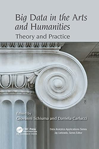 Big Data in the Arts and Humanities: Theory and Practice
