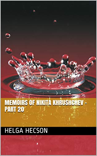 Memoirs of Nikita Khrushchev - Part 20 (English Edition)