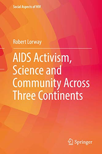 Compare Textbook Prices for AIDS Activism, Science and Community Across Three Continents Social Aspects of HIV 1st ed. 2017 Edition ISBN 9783319421971 by Lorway, Robert