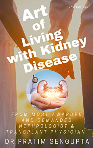 Art Of Living With Kidney Disease Kidney Disease Patients Living Guide By Doctor Kidney Food Kidney Diet Kidney Medicine Kidney Failure Kidney Transplant Dialysis Kidney Care Kidney Exercise Ebook Sengupta Dr