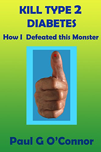 KILL TYPE 2 DIABETES: How I defeated this monster