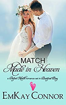 Match Made in Heaven: Barefoot Bay World Episode 5 (Perfect Match) by [EmKay Connor]