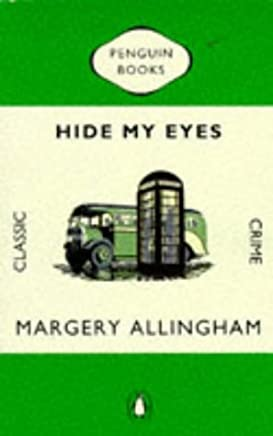 Hide My Eyes (Penguin Classic Crime) by Margery Allingham (1993-03-30)