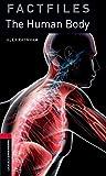 Oxford Bookworms Library Factfiles 3 Human Body,the