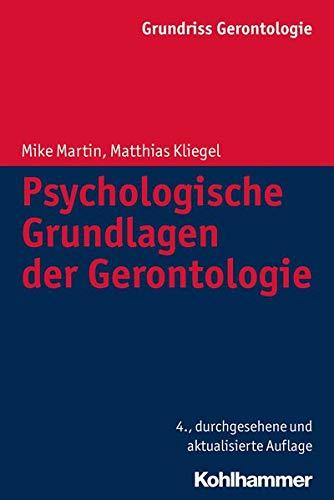 Psychologische Grundlagen der Gerontologie (Grundriss Gerontologie, 3, Band 3)