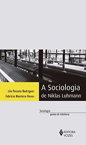 A sociologia de Niklas Luhmann (Sociologia: pontos de referência)