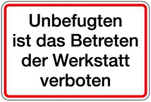 Schild Alu Unbefugten ist das Betreten der Werkstatt verboten 200x300mm (Betriebsgelände) praxisbewährt, wetterfest