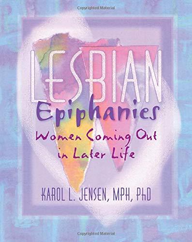 Lesbian Epiphanies (Haworth Gay & Lesbian Studies)