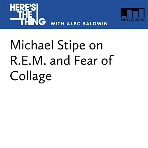 Michael Stipe on R.E.M. and Fear of Collage audiobook cover art