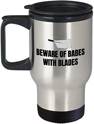 Funny Rowing Travel Mug Rower Gift Idea Beware of Babes with Blades