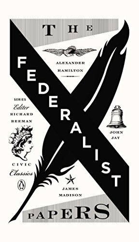 The Federalist Papers: Alexander Hamilton, James Madison, and John Jay: 03