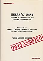 Where's what: Sources of information for Federal investigators 0812906365 Book Cover