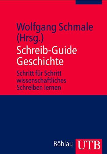 Schreib-Guide Geschichte: Schritt für Schritt wissenschaftliches Schreiben lernen (UTB, Band 2854)