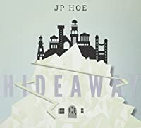 Jp Hoe: Hideaway