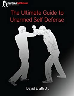 The Ultimate Guide to Unarmed Self Defense