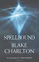 The Spellwright Trilogy (2) - Spellbound: Book 2 of the Spellwright Trilogy by Charlton, Blake (2011) Paperback