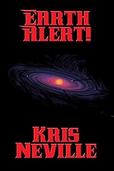 Earth Alert! by [Kris Neville]