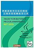 Informatik - Sekundarstufe II: Objektorientierte Programmierung mit Java: Schülerbuch - Elke Preckel