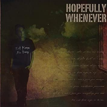 Hopefully Whenever