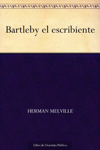 Bartleby el escribiente (Spanish Edition)