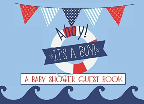 Ahoy! It's a Boy!: A Baby Shower Guest Book for Baby Boys