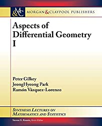 Aspects of Differential Geometry I (Synthesis Lectures on Mathematics and Statistics)