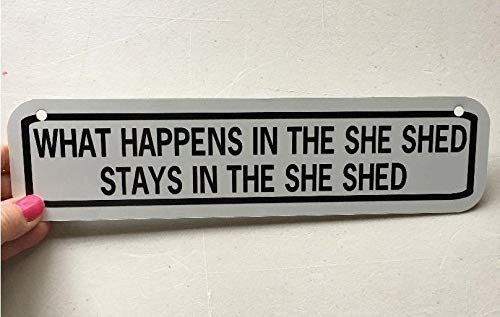 No Brands What happens in the SHE SHED stays in the she shed small Funny Aluminum Sign