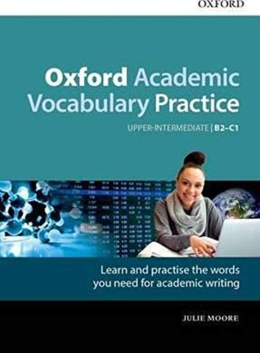 Oxford Academic Vocabulary Practice Upper Intermediate B2-C1 (Oxford Academy...