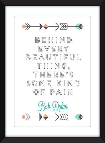 Bob Dylan Behind Every Beautiful Thing Quote – Unframed Print/Bob Dylan hinter jedem schönen Ding Zitat - Ungerahmter Druck