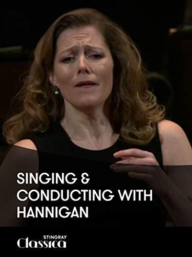Singen and Dirigieren mit Hannigan