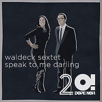 Speak to me Darling (Reprise Surprise / 20 Years Dope Noir)