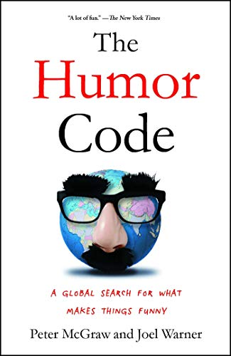 Compare Textbook Prices for The Humor Code: A Global Search for What Makes Things Funny Reprint Edition ISBN 9781451665420 by McGraw, Peter,Warner, Joel