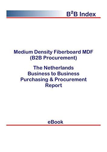 Medium Density Fiberboard MDF (B2B Procurement) in the Netherlands: B2B Purchasing + Procurement Values (English Edition)