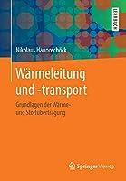 Waermeleitung und -transport: Grundlagen der Waerme- und Stoffuebertragung