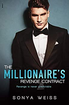 The Millionaire's Revenge Contract by [Sonya Weiss]