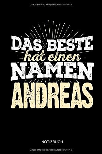 Das Beste hat einen Namen - Andreas: Andreas - Lustiges Männer Namen Notizbuch (liniert). Tolle Vatertag, Namenstag, Weihnachts & Geburtstags Geschenk Idee.
