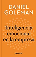 Inteligencia emocional en la empresa / Emotional Intelligence in Business (IMPRESCINDIBLES / ESSENTIALS)