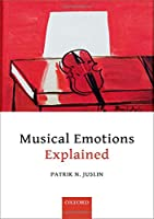 Musical Emotions Explained: Unlocking the secrets of musical affect