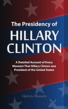 Blank Novelty Book - The Presidency of Hillary Clinton  The Pages Are Blank But the Humor is Priceless