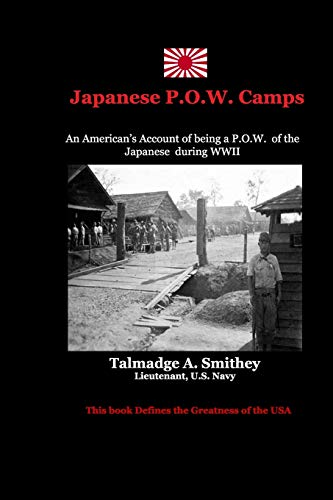 Japanese P.O.W.Camps: An American's experiences in a Japanese Labor Camp during WWII
