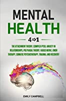 Mental Health: 4 Books in 1: The Attachment Theory, Complex PTSD, Anxiety in Relationships, Polyvagal Theory, Vagus Nerve, EMDR Therapy, Somatic Psychotherapy, Trauma, and Recovery