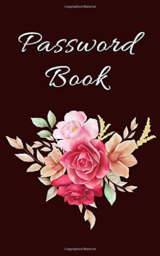 Password Book: Small 5x8 inches Pink Rose Flower for Seniors, Organizer Keeper Logbook to Record Websites, Usernames, Passwords, Emails and Notes (Discreet Password Book with Tabs) PDF Books
