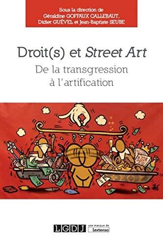 Droit(s) et street art : de la transgression à l'artification