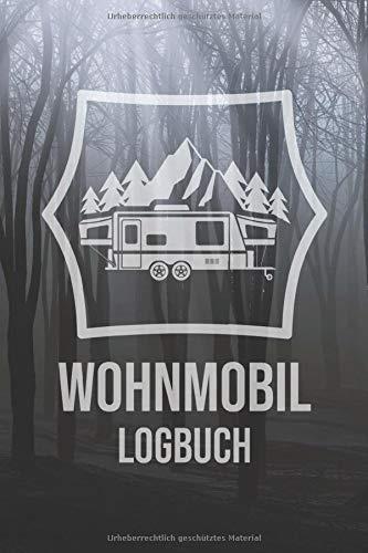 Wohnmobil Logbuch: Wohnwagen Camping Reisetagebuch - Camper Wohnmobil Reise Buch - Reisemobil Tagebuch Journal - Caravan Notizbuch