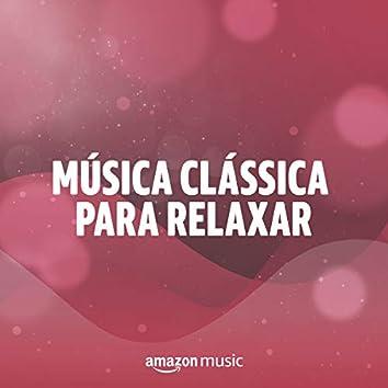 Música Clássica para Relaxar