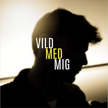 Vild Med Mig (feat. Onkel Otto, Spillemand & Grækerfar)